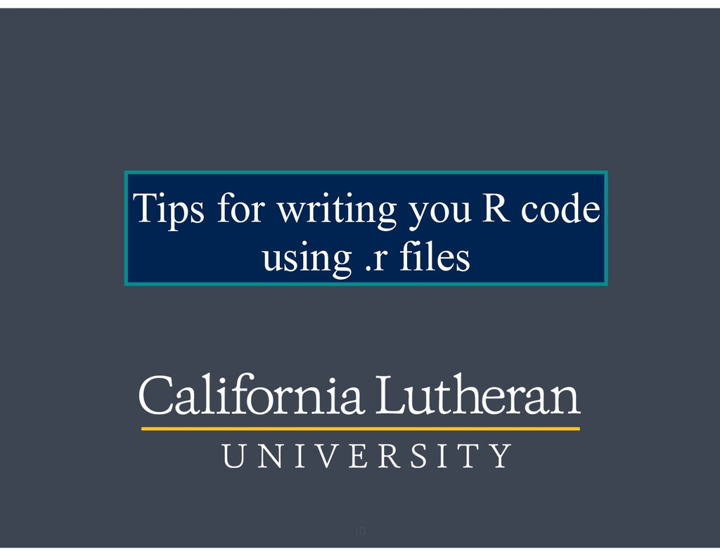 Tips for writing you R code using .r files 10