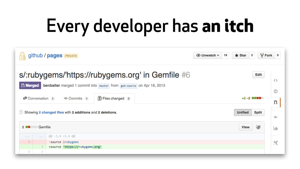Every developer has an itch
