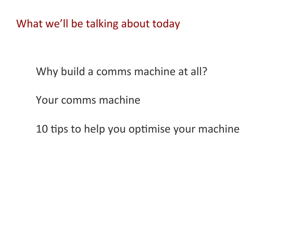 Why build a comms machine at ...