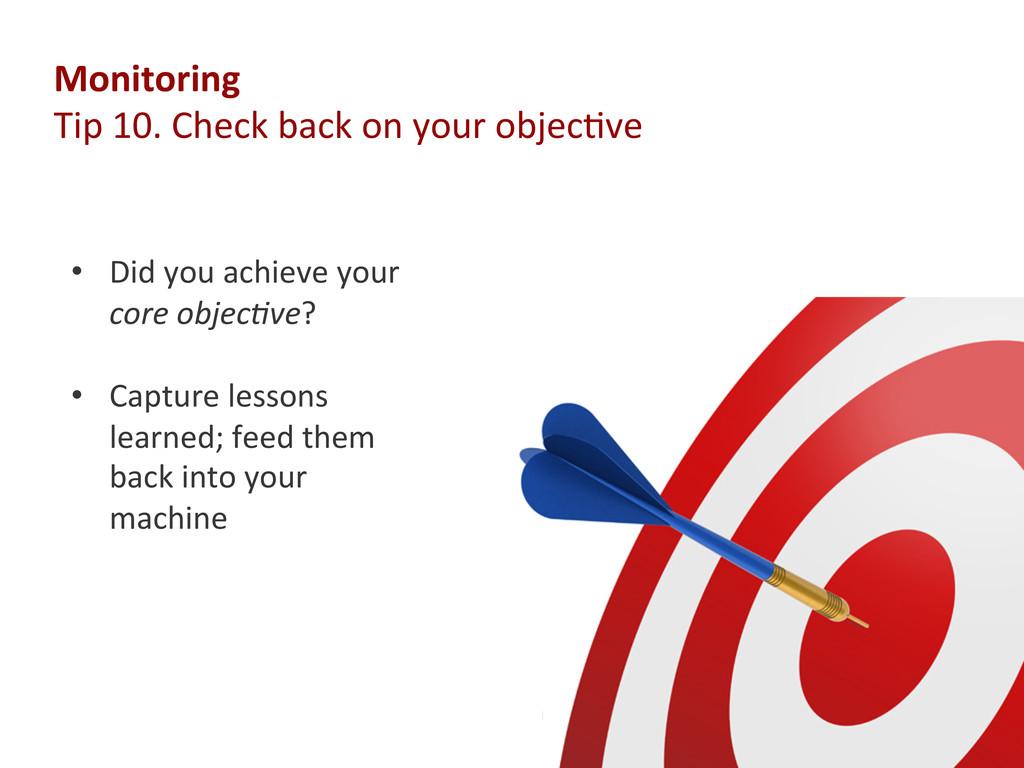 Monitoring  Tip 10. Check ...
