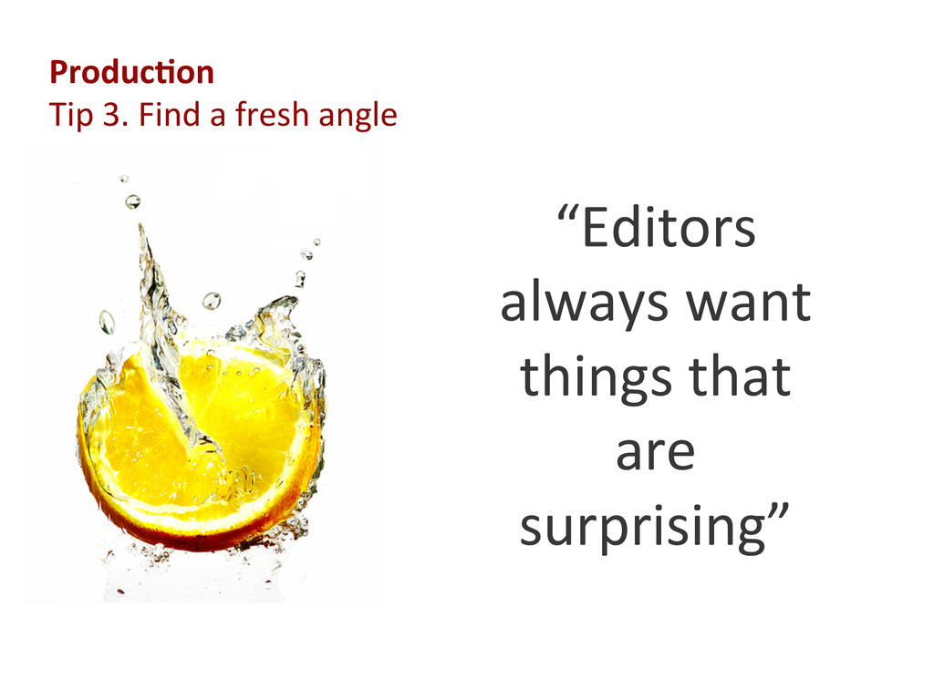 Produc'on  Tip 3. Find a...