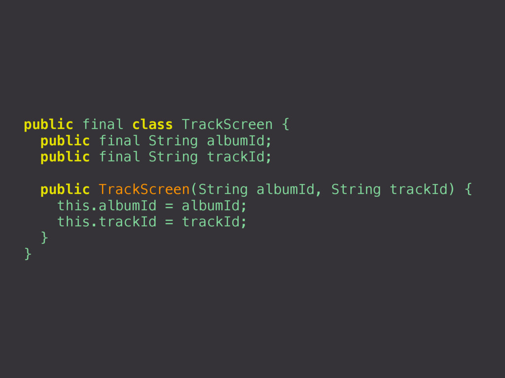 public final class TrackScreen { public final S...
