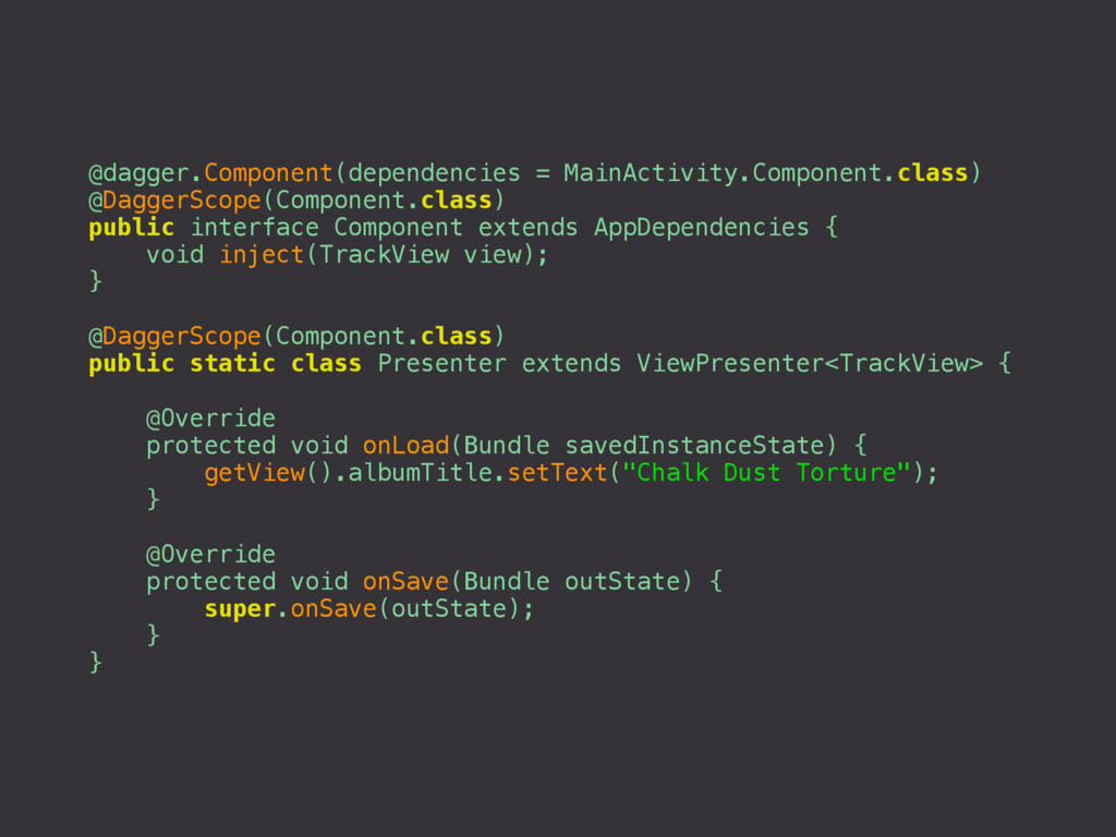@dagger.Component(dependencies = MainActivity.C...
