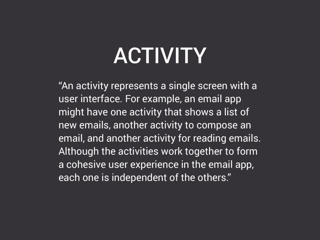 "ACTIVITY ""An activity represents a single scree..."