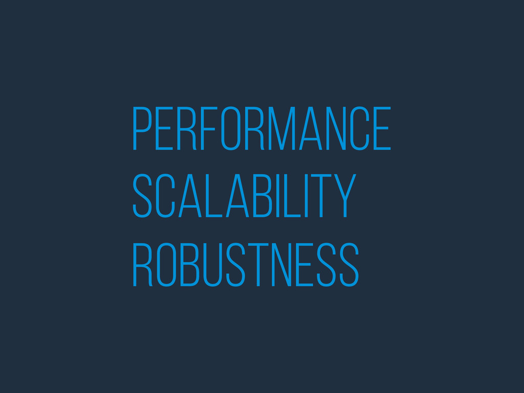 performance scalability robustness