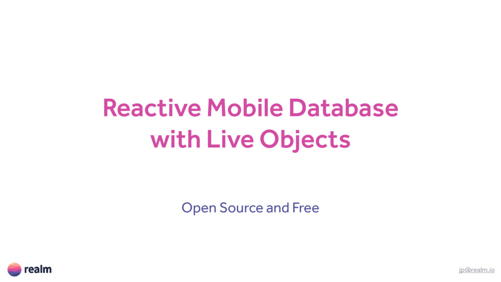 Reactive Mobile Database with Live Objects Open...