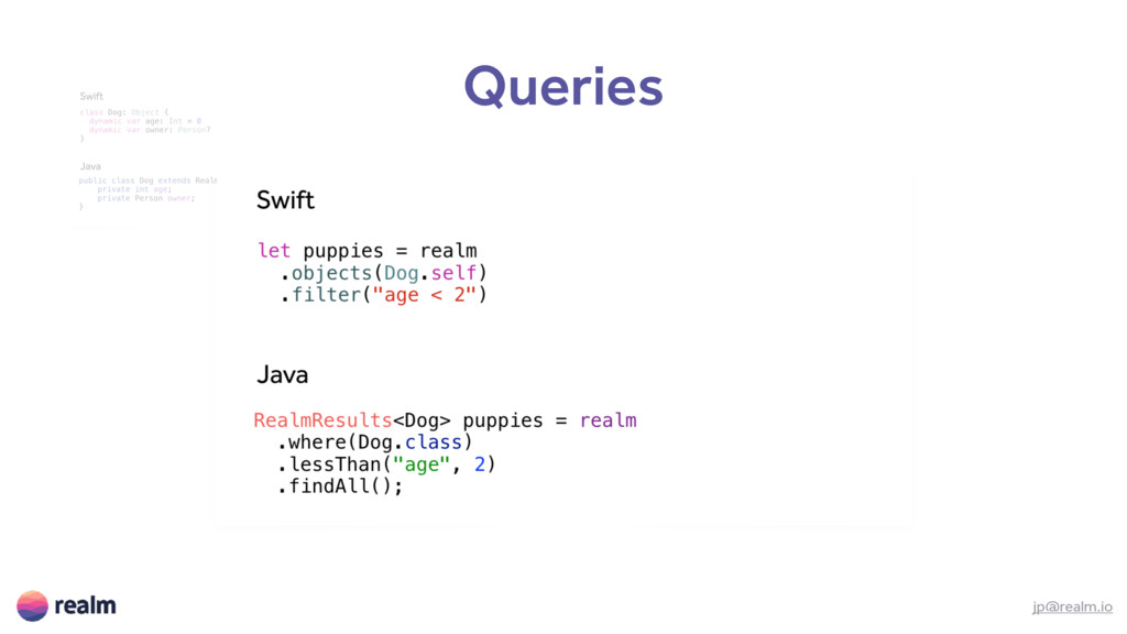 Queries jp@realm.io Objects Queries Notificatio...