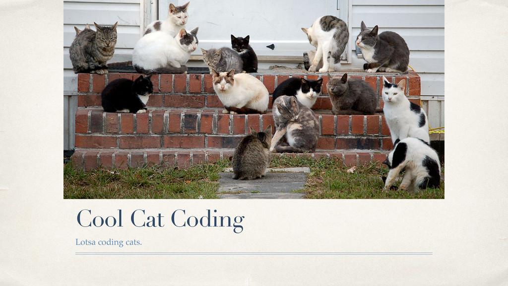 Cool Cat Coding Lotsa coding cats.