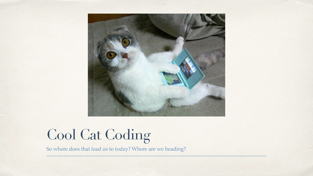 Cool Cat Coding So where does that lead us to t...