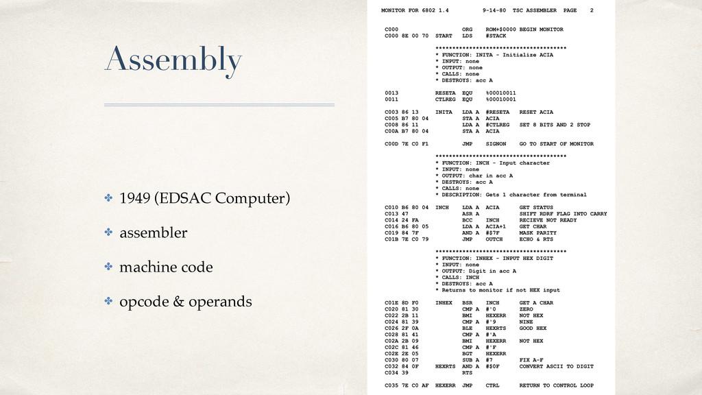 01 Assembly ✤ 1949 (EDSAC Computer)! ✤ assemble...