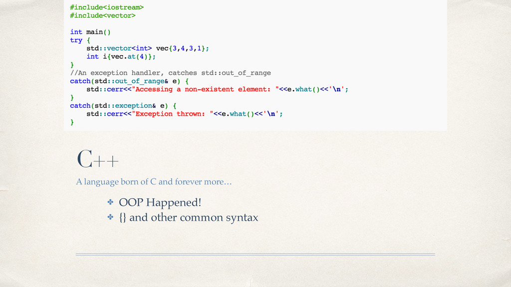 C++ A language born of C and forever more… ✤ OO...