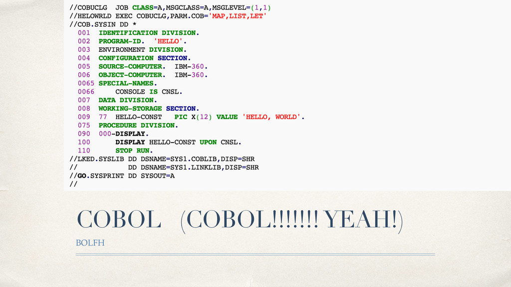 COBOL (COBOL!!!!!!! YEAH!) BOLFH