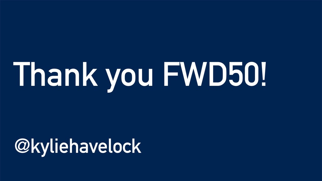 Thank you FWD50! @kyliehavelock
