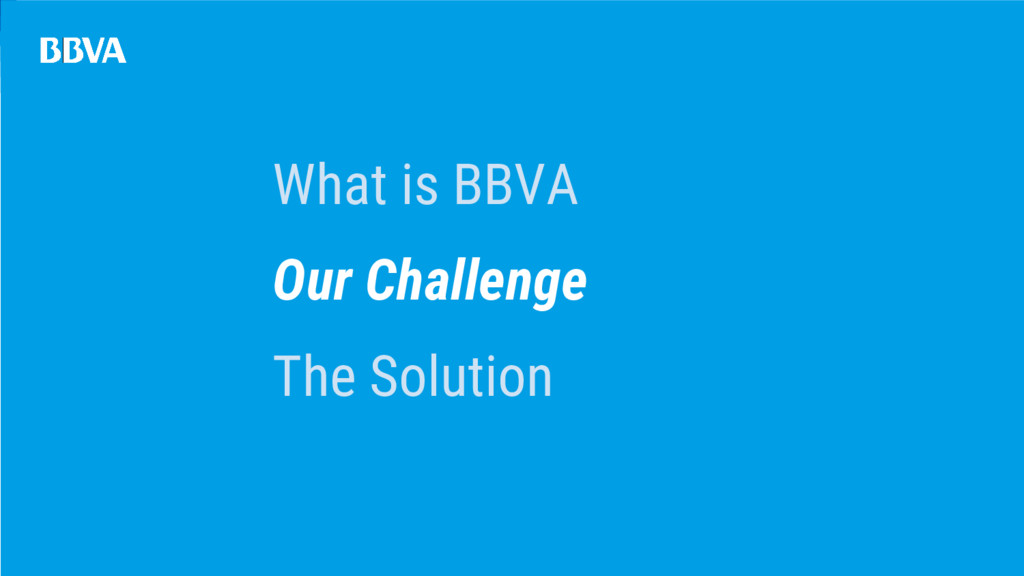 What is BBVA Our Challenge The Solution