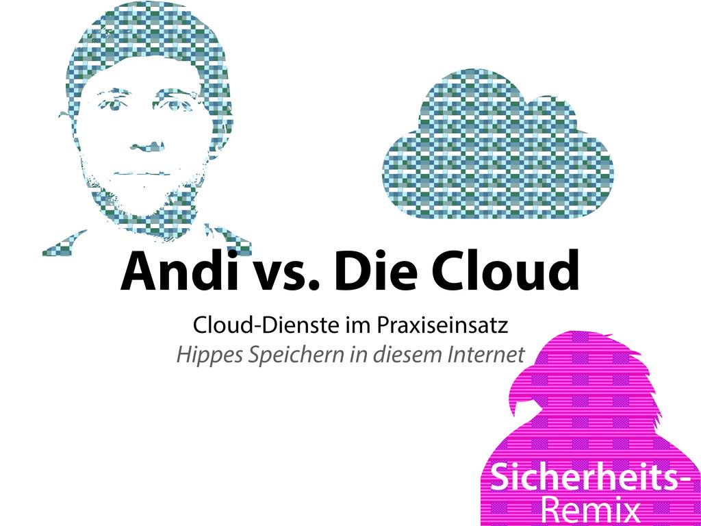 Andi vs. Die Cloud Cloud-Dienste im Praxiseinsa...