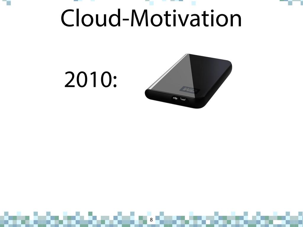 Cloud-Motivation 8 2010: