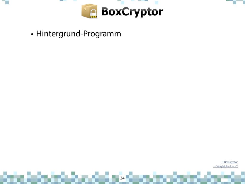 BoxCryptor • Hintergrund-Programm 34 → BoxCrypt...