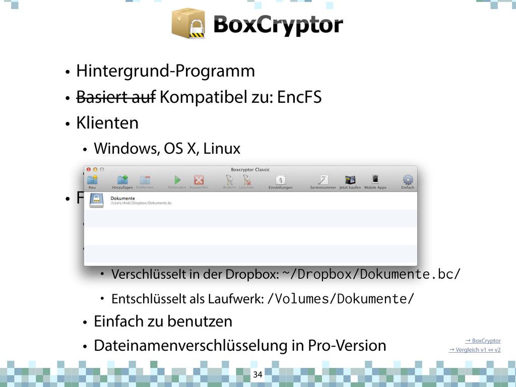 BoxCryptor • Hintergrund-Programm • Basiert auf...