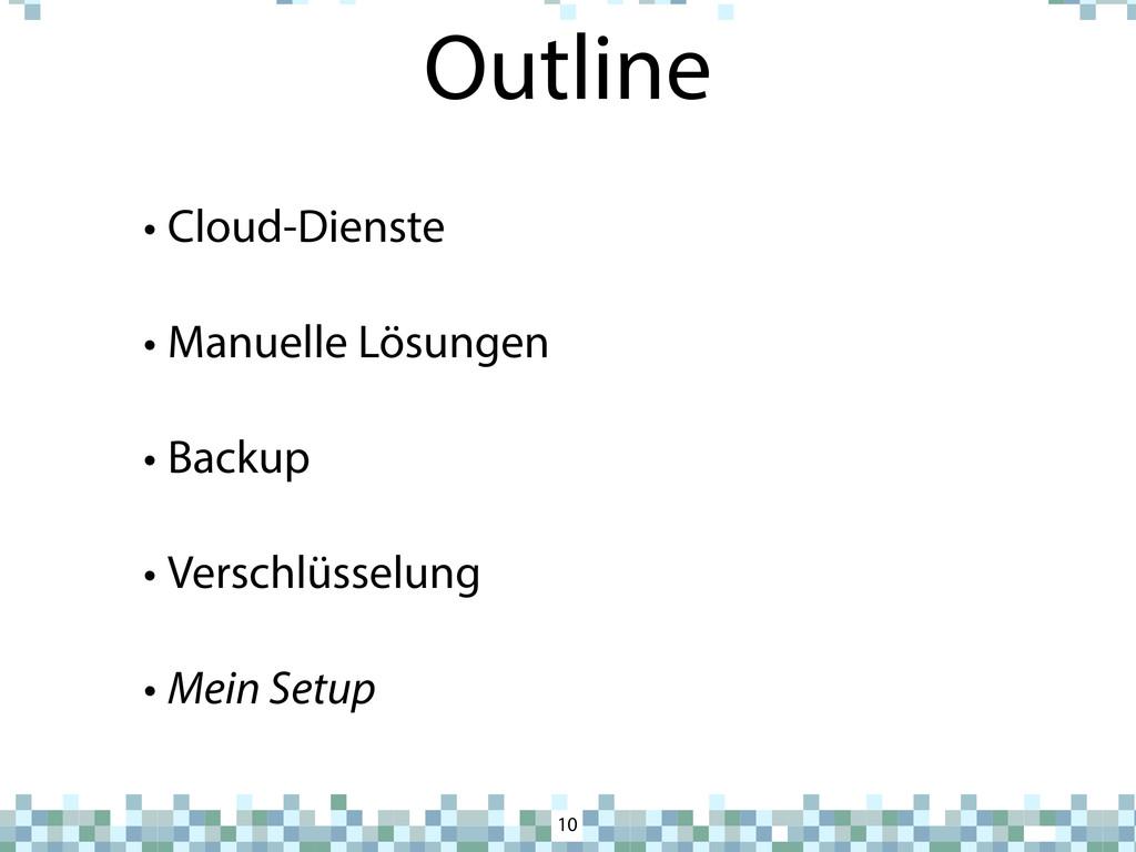 Outline 10 • Cloud-Dienste • Manuelle Lösungen ...
