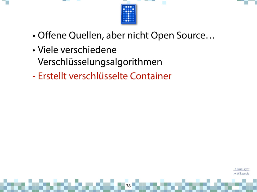TrueCrypt • Offene Quellen, aber nicht Open Sour...