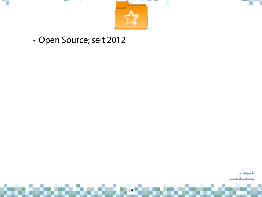 SparkleShare • Open Source; seit 2012 25 → Wiki...