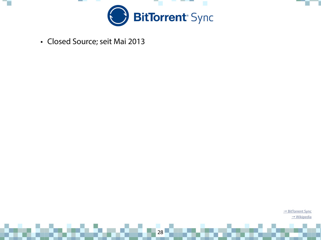 BitTorrent Sync • Closed Source; seit Mai 2013 ...