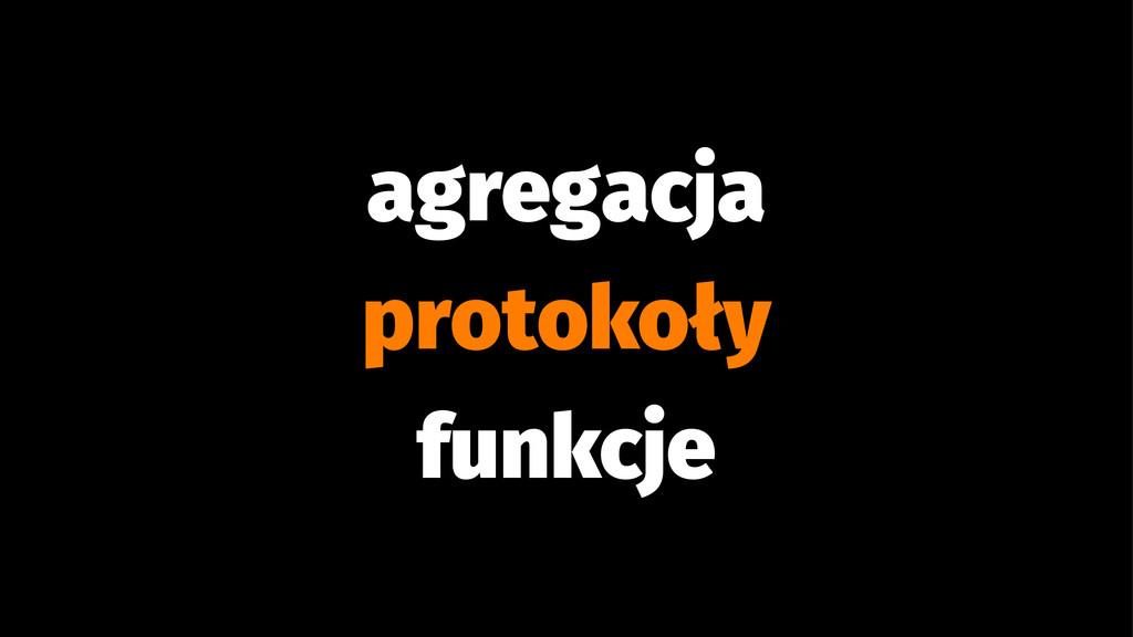 agregacja protokoły funkcje