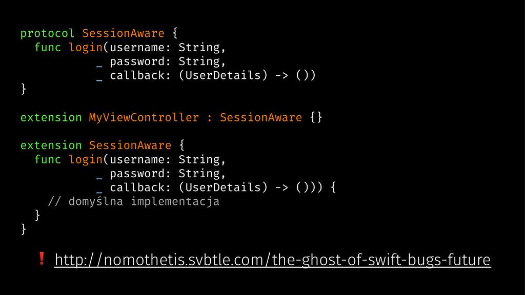 protocol SessionAware { func login(username: St...