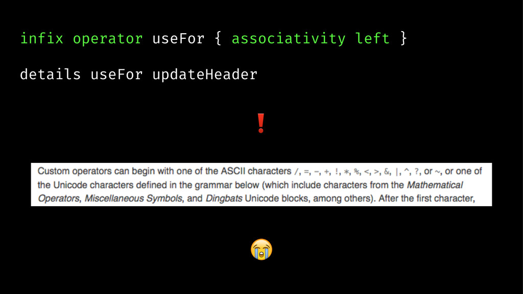infix operator useFor { associativity left } de...