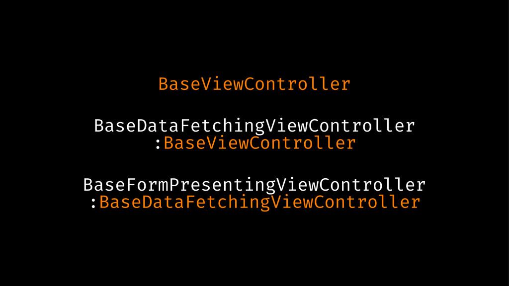 BaseViewController BaseDataFetchingViewControll...