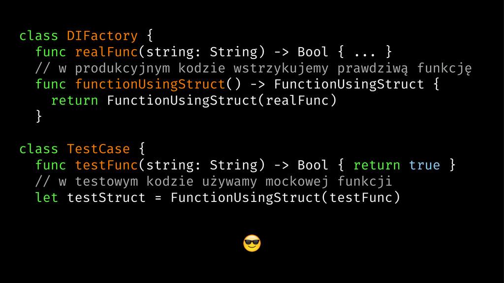 class DIFactory { func realFunc(string: String)...