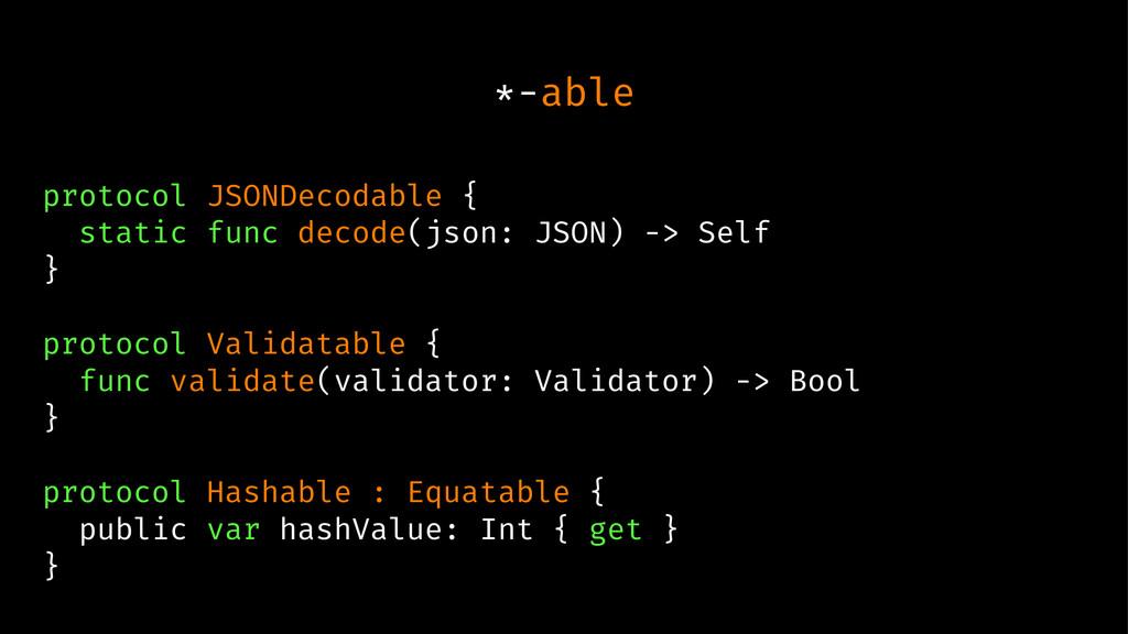 *-able protocol JSONDecodable { static func dec...