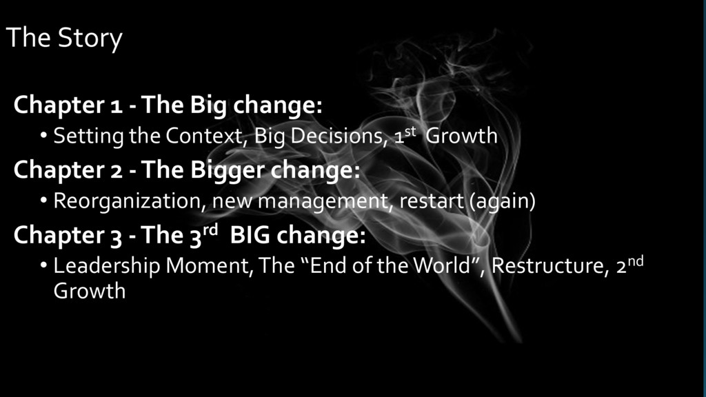 The Story Chapter 1 -The Big change: • Setting ...
