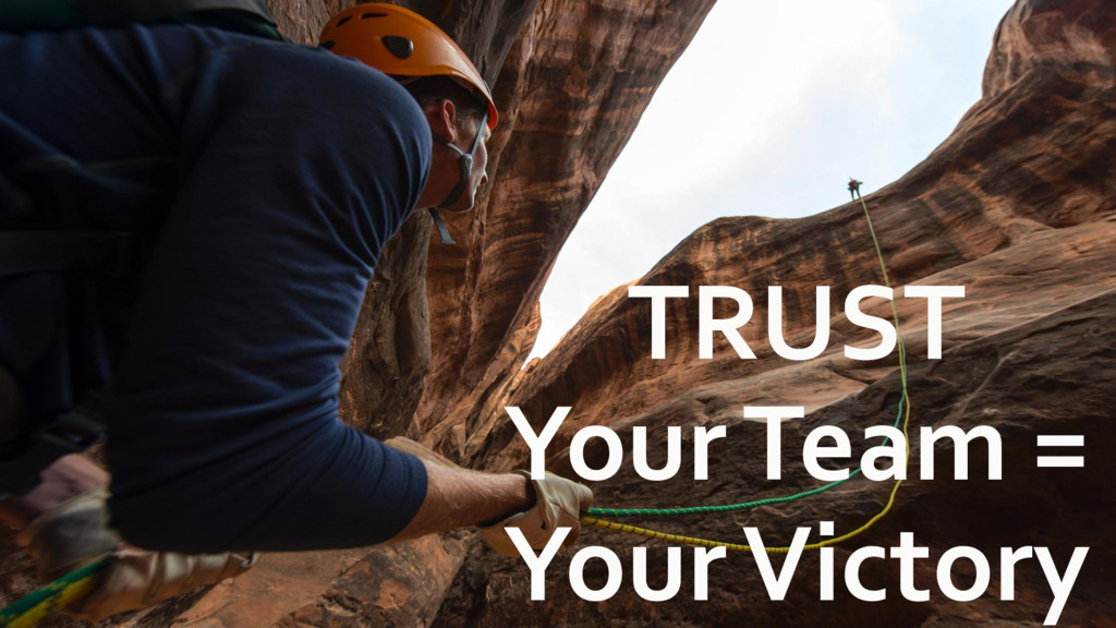 TRUST Your Team = Your Victory