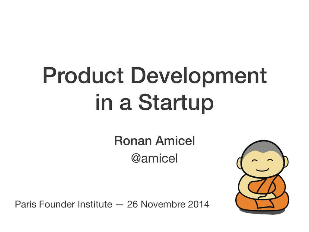 Paris Founder Institute — 26 Novembre 2014 Rona...