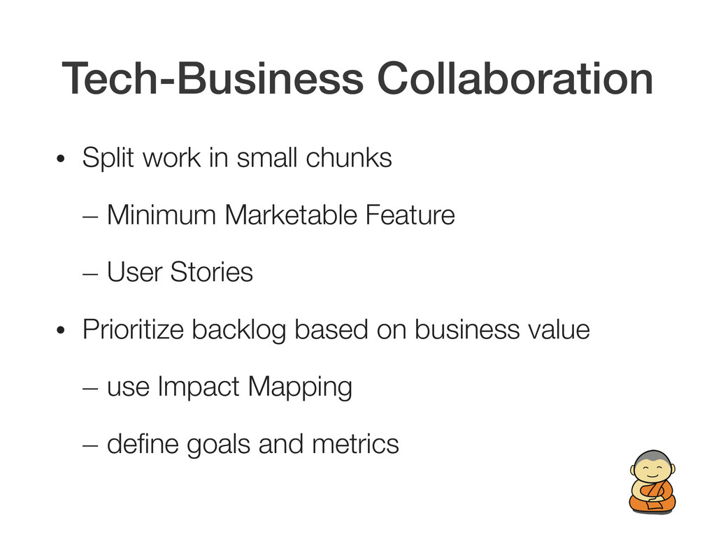 Tech-Business Collaboration • Split work in sma...