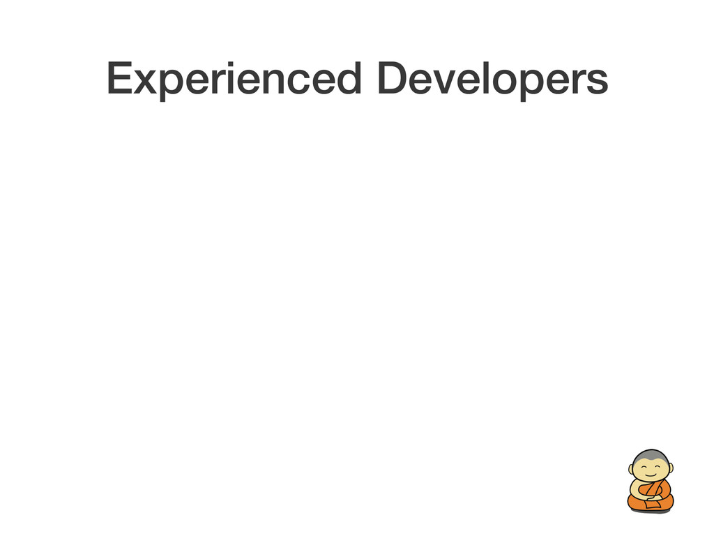 Experienced Developers