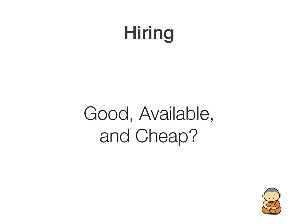 Hiring Good, Available,