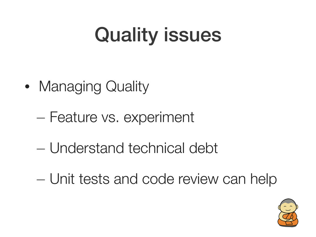 Quality issues • Managing Quality — Feature vs....