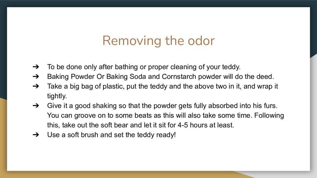 Removing the odor ➔ To be done only after bathi...