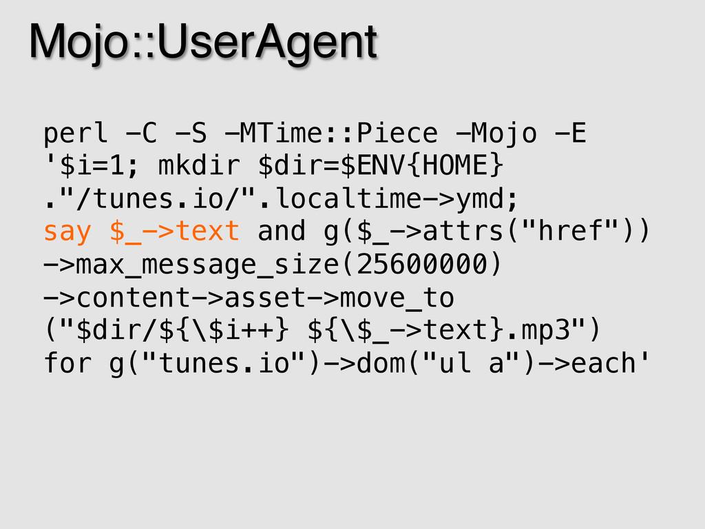 Mojo::UserAgent! perl -C -S -MTime::Piece -Mojo...