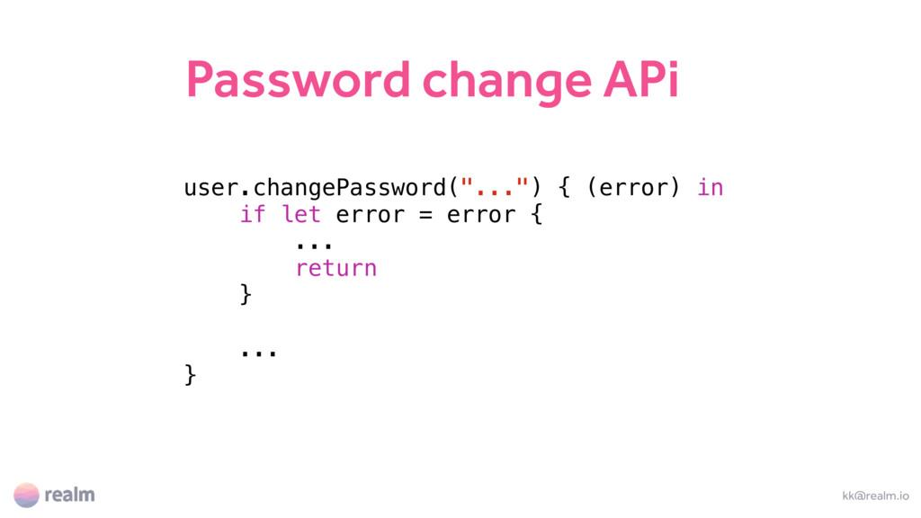 Password change APi kk@realm.io user.changePass...