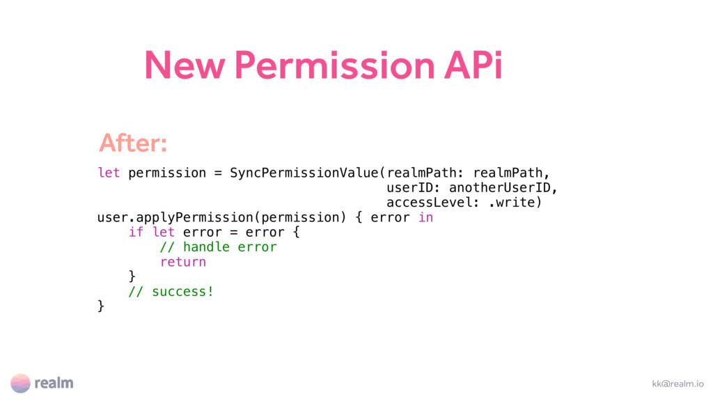 New Permission APi kk@realm.io let permission =...