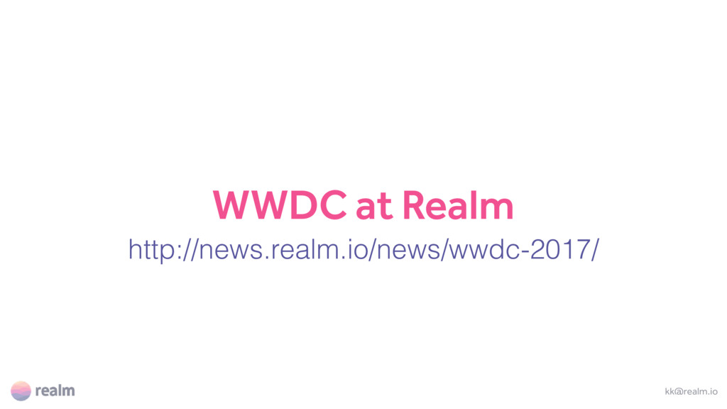 WWDC at Realm kk@realm.io http://news.realm.io/...