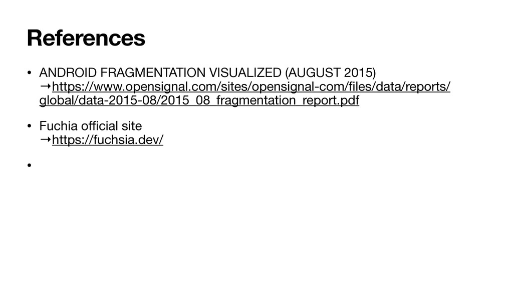 References • ANDROID FRAGMENTATION VISUALIZED (...