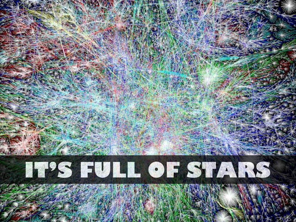 IT'S FULL OF STARS