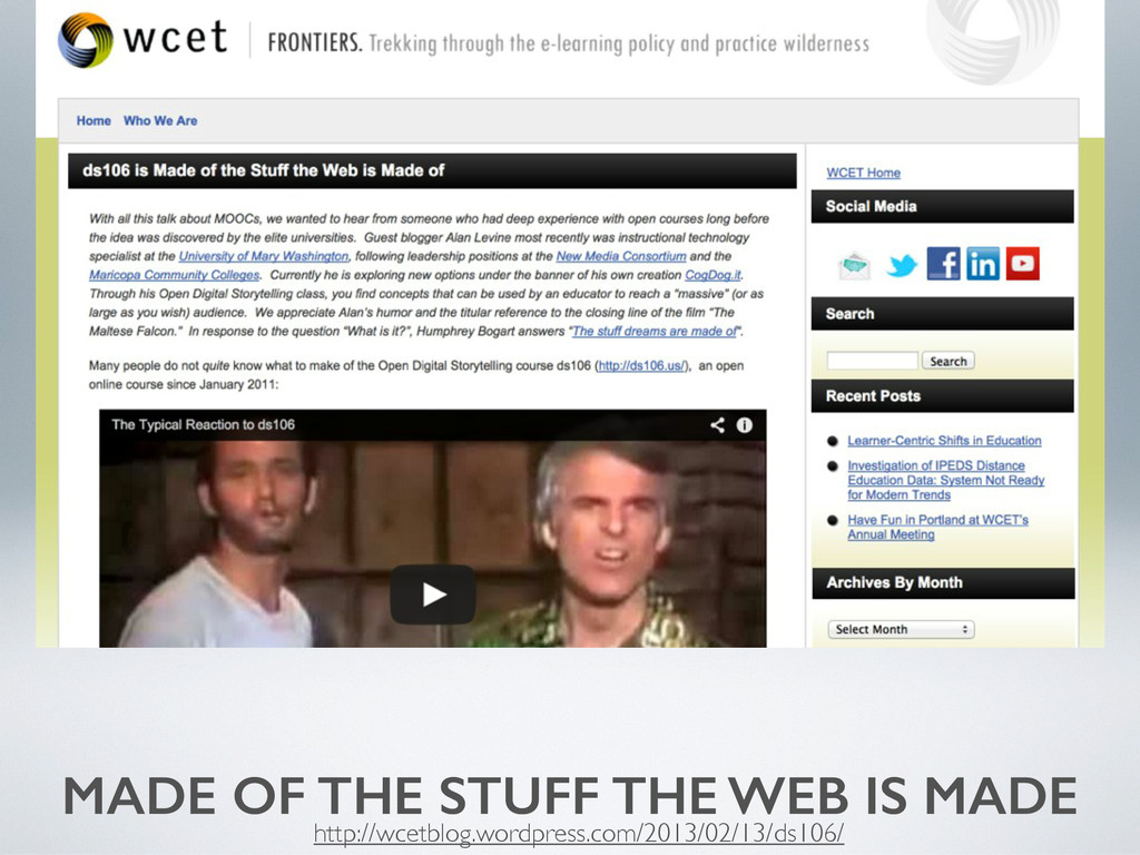 MADE OF THE STUFF THE WEB IS MADE http://wcetbl...