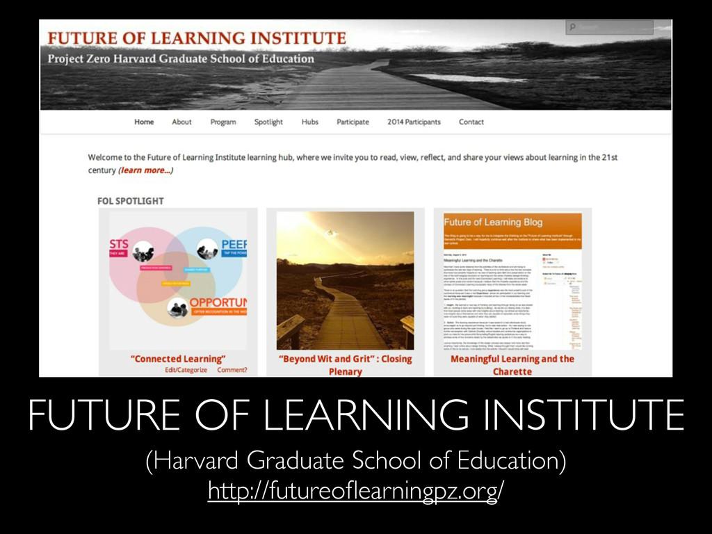 FUTURE OF LEARNING INSTITUTE (Harvard Graduate ...