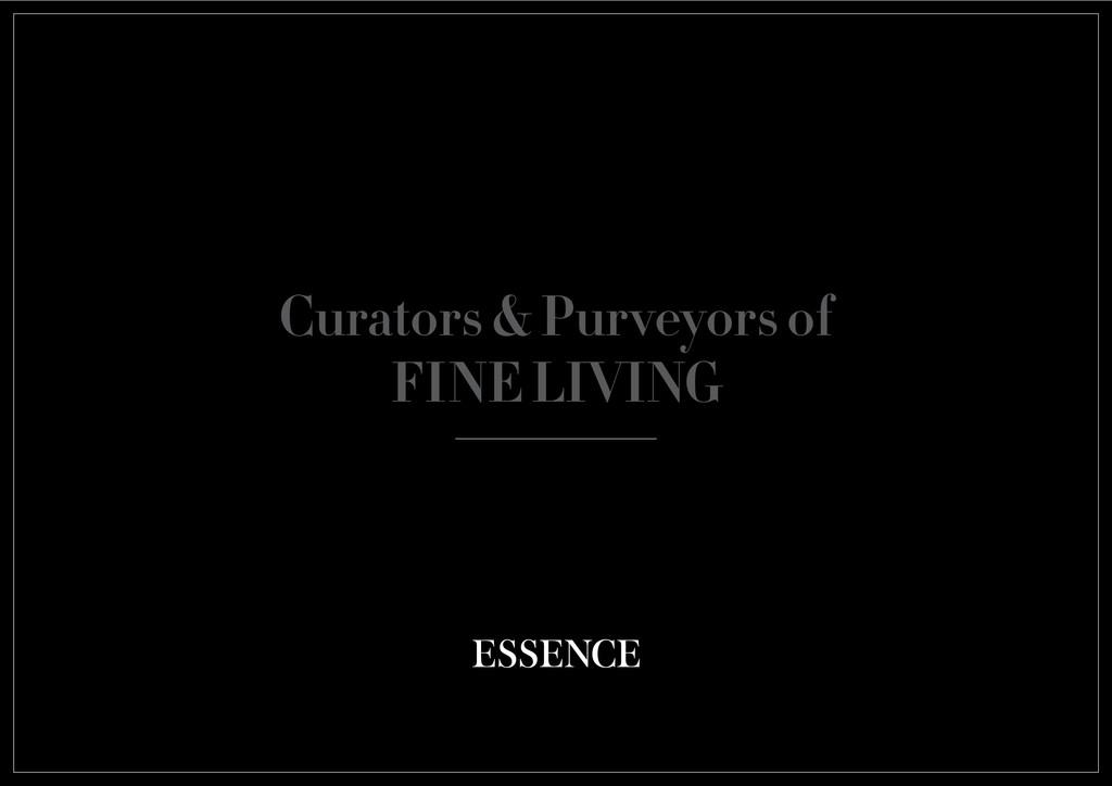 Curators & Purveyors of FINE LIVING