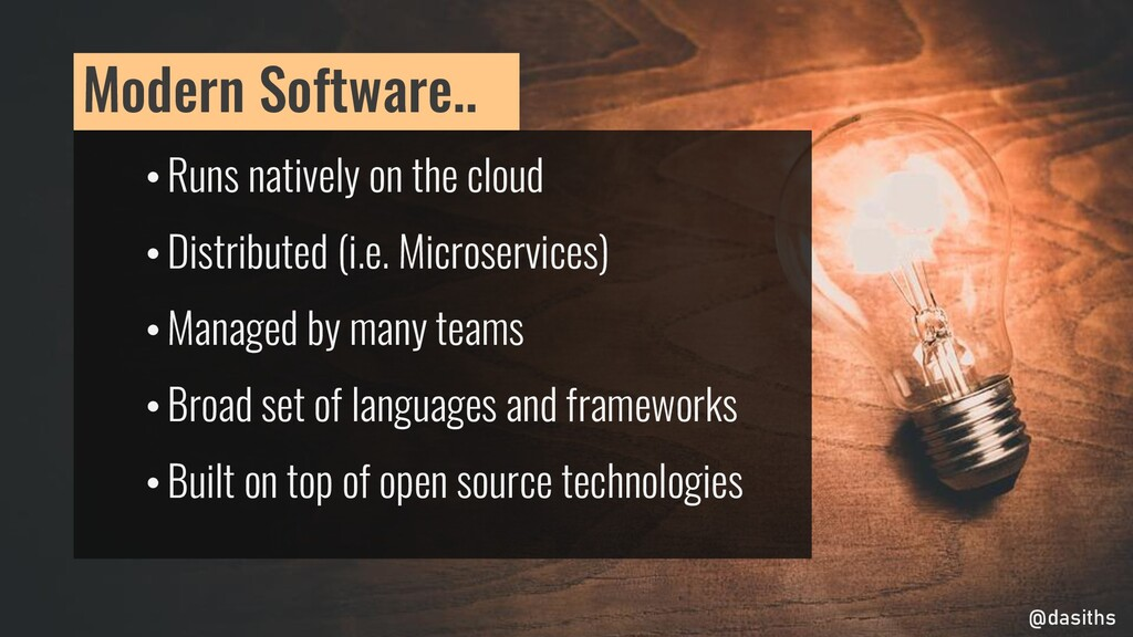 • Runs natively on the cloud • Distributed (i.e...